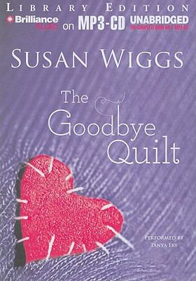 The Goodbye Quilt 9781423352075