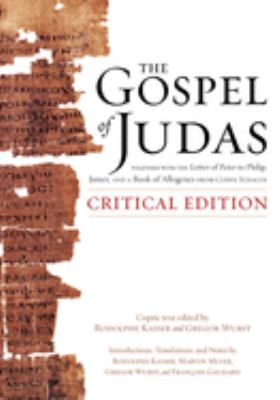 The Gospel of Judas: Together with the Letter of Peter to Philip, James, and a Book of Allogenes from Codex Tchacos 9781426201912