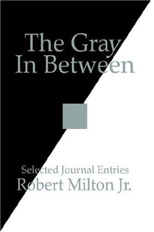 The Gray in Between: Selected Journal Entries 9781425936976