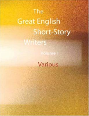 The Great English Short-Story Writers Volume 1 9781426440151