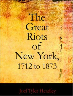 The Great Riots of New York: 1712-1873 9781426453298
