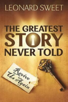 The Greatest Story Never Told: Revive Us Again 9781426740329