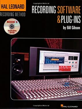 Hal Leonard Recording Method - Book 3: Recording Software & Plug-Ins: Music Pro Guides 9781423430506