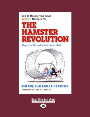 The Hamster Revolution: How to Manage Your Email Before it Manages You 9781427087935