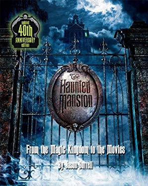 The Haunted Mansion: From the Magic Kingdom to the Movies -- Updated 9781423118954