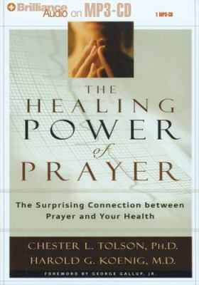 The Healing Power of Prayer: The Surprising Connection Between Prayer and Your Health 9781423303497