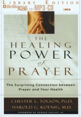 The Healing Power of Prayer: The Surprising Connection Between Prayer and Your Health 9781423303503