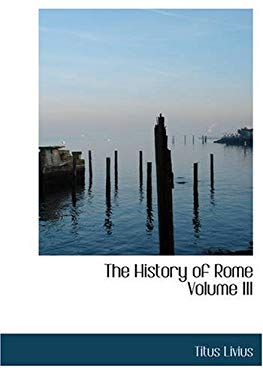 The History of Rome Volume III 9781426462405