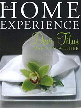 The Home Experience: Making Your Home a Sanctuary of Love and a Haven of Peace 9781424329434