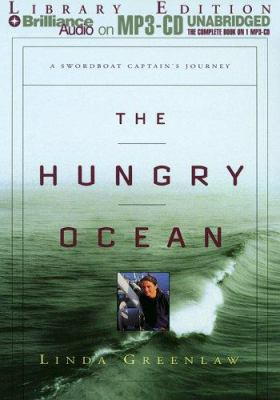 The Hungry Ocean: A Swordboat Captain's Journey 9781423314271
