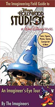 The Imagineering Field Guide to Disney's Hollywood Studios: An Imagineer's-Eye Tour 9781423115939