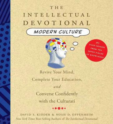The Intellectual Devotional Modern Culture: Revive Your Mind, Complete Your Education, and Converse Confidently with the Culturati 9781427205360