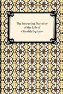 The Interesting Narrative of the Life of Olaudah Equiano 9781420934106