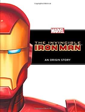 The Invincible Iron Man: An Origin Story 9781423142874