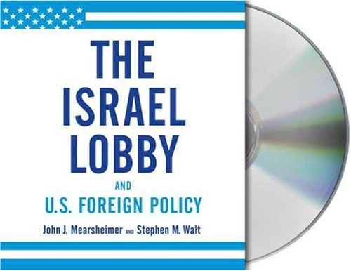 The Israel Lobby and U.S. Foreign Policy 9781427202123