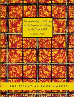 The Journal of a Mission to the Interior of Africa in the Year 1805 9781426432323