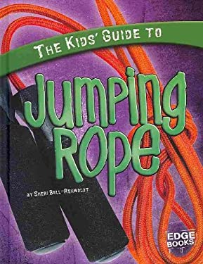 The Kids' Guide to Jumping Rope 9781429654432