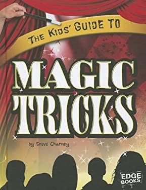 The Kids' Guide to Magic Tricks 9781429684521