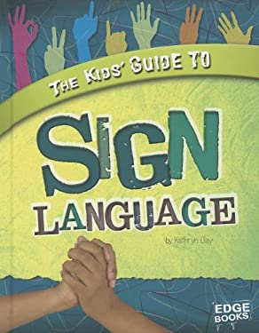 The Kids' Guide to Sign Language 9781429684262