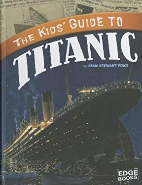 The Kids' Guide to Titanic 9781429676618