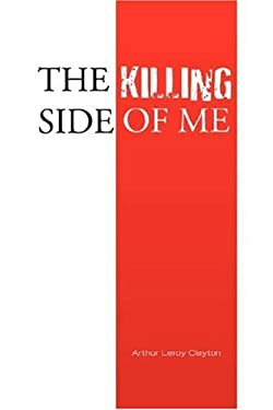The Killing Side of Me 9781425760083