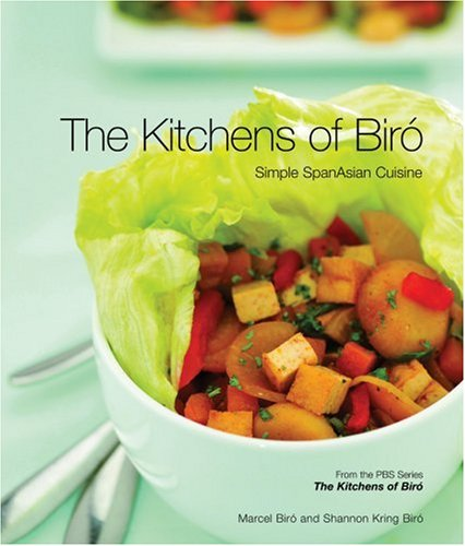 The Kitchens of Biro: Simple SpanAsian Cuisine 9781423601173