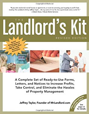 The Landlord's Kit: A Complete Set of Ready-To-Use Forms, Letters, and Notices to Increase Profits, Take Control, and Eliminate the Hassle 9781427754684