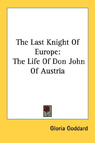 The Last Knight of Europe: The Life of Don John of Austria