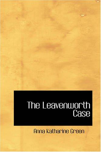 The Leavenworth Case 9781426410475