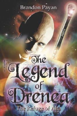The Legend of Drenea: The Refuge of Alta 9781424103232