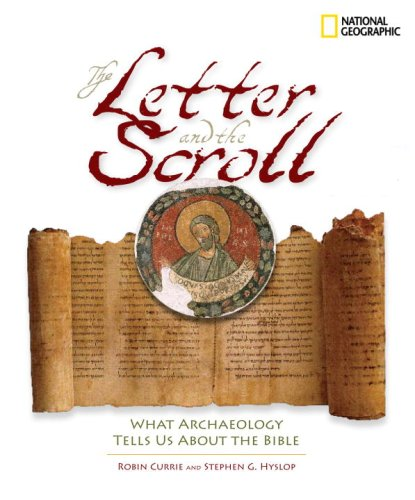 The Letter and the Scroll: What Archaeology Tells Us about the Bible 9781426205149