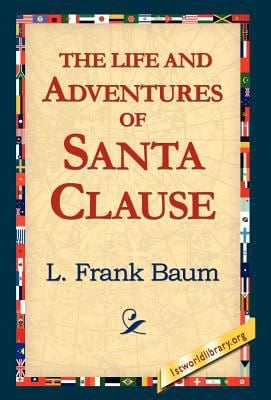 The Life and Adventures of Santa Clause 9781421814315