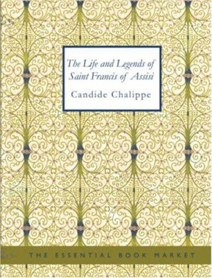 The Life and Legends of Saint Francis of Assisi 9781426452345
