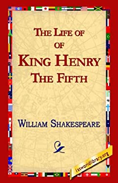 The Life of King Henry the Fifth 9781421813486