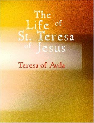 The Life of St. Teresa of Jesus 9781426426230