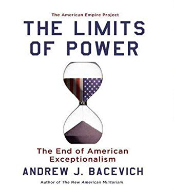 The Limits of Power: The End of American Exceptionalism 9781427206886