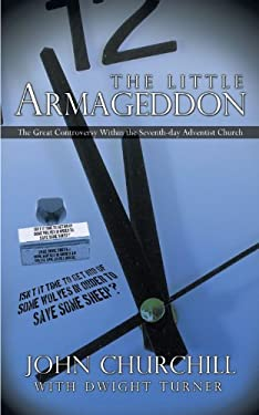 The Little Armageddon: The Great Controversy Within the Seventh-Day Adventist Church 9781426932410