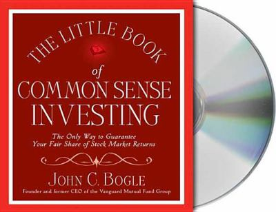 The Little Book of Common Sense Investing: The Only Way to Guarantee Your Fair Share of Stock Market Returns 9781427201454