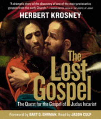 The Lost Gospel: The Quest for the Gospel of Judas Iscariot 9781426200571
