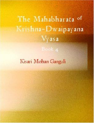 The Mahabharata of Krishna-Dwaipayana Vyasa, Book 4 9781426458439