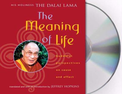 The Meaning of Life: Buddhist Perspectives on Cause and Effect 9781427205643