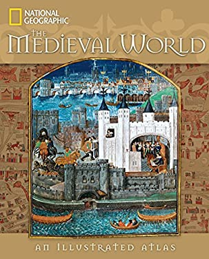 The Medieval World: An Illustrated Atlas 9781426205330
