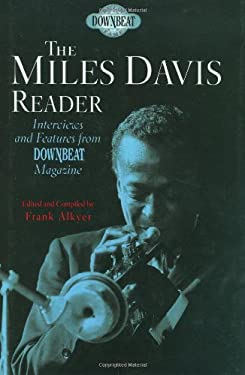 The Miles Davis Reader: Interviews and Features from Downbeat Magazine 9781423430766