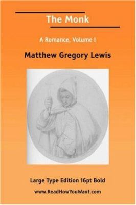 The Monk a Romance, Volume I (Large Print) 9781425025434