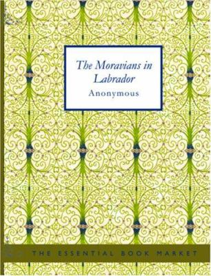 The Moravians in Labrador 9781426454929