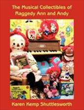 The Musical Collectibles of Raggedy Ann and Andy 6426914