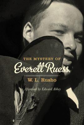 The Mystery of Everett Ruess 9781423617112