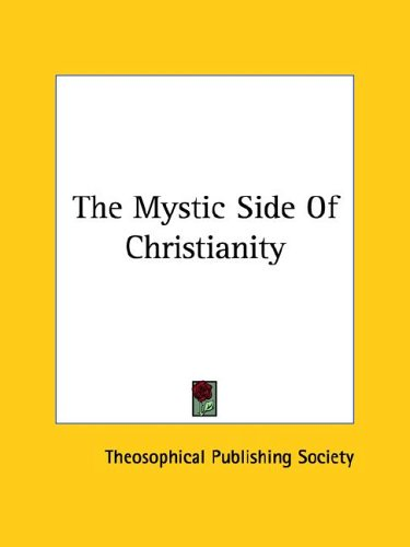 The Mystic Side of Christianity 9781425359584