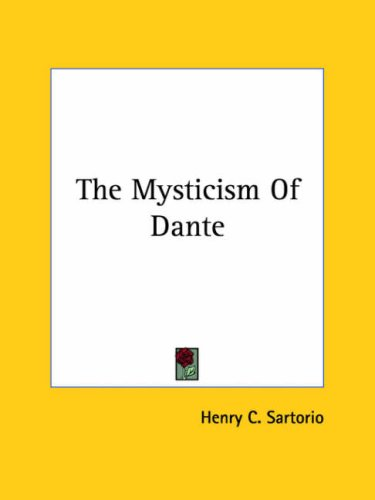 The Mysticism of Dante 9781425331108
