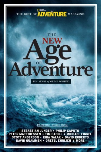 The New Age of Adventure: Ten Years of Great Writing 9781426205460